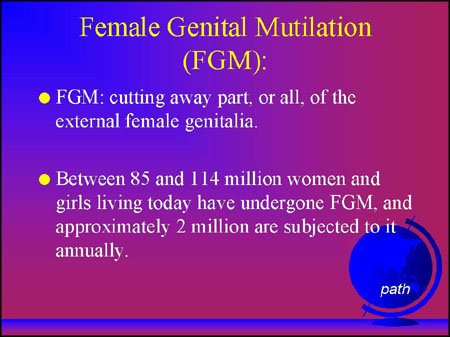 female genital circumcision fgc as a violation of rights Female genital mutilation (fgm) is the collective name given to a number of cultural practices that involve the partial or total cutting of female genitals fgm can be performed as early as infancy and as late as age thirty.